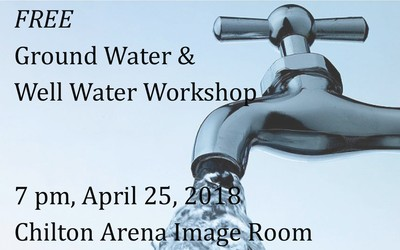 Groundwater & Well Water Workshop - April 25th, 2018